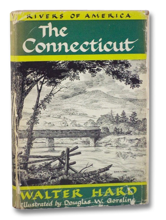 The Connecticut (Rivers of America), Hard, Walter; Gorsling, Douglas W.