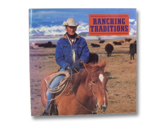 Ranching Traditions: Legacy of the American West, Ryan, Kathleen Jo