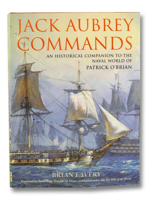 Jack Aubrey Commands: An Historical Companion to the Naval World of Patrick O'Brian, Lavery, Brian