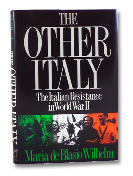 The Other Italy: The Italian Resistance in World War II, Wilhelm, Maria de Blasio; Marino, Enzo