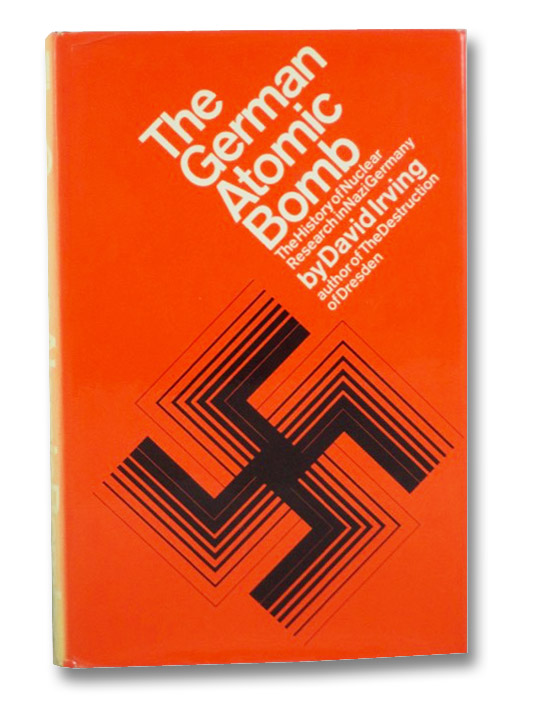 The German Atomic Bomb: The History of Nuclear Research in Nazi Germany, Irving, David