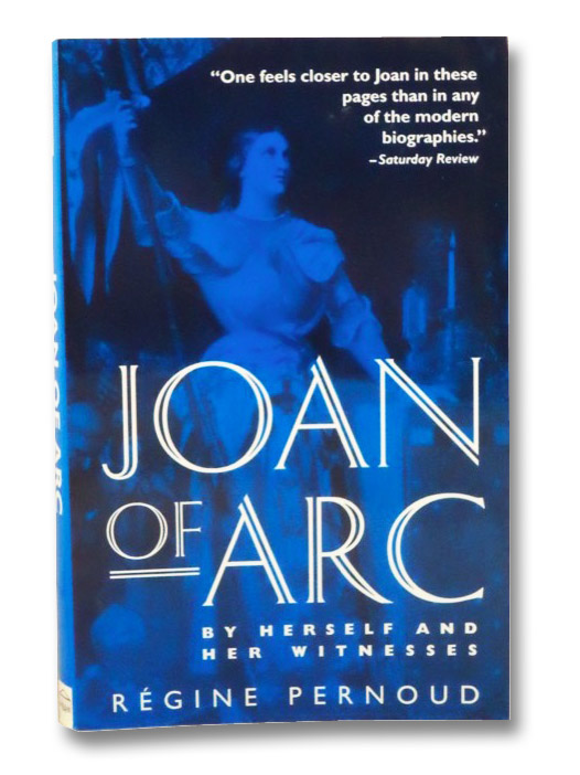 Joan of Arc: By Herself and Her Witnesses, Pernoud, Regine