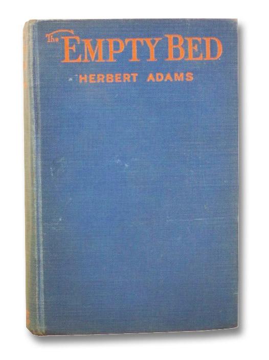 The Empty Bed, Adams, Herbert