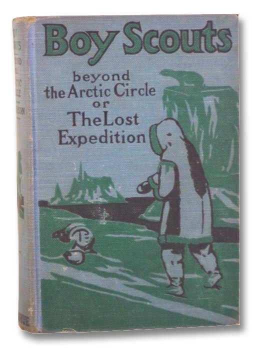 Boy Scouts Beyond the Arctic Circle or, the Lost Expedition, Ralphson, G. Harvey