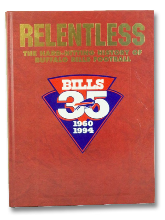 Relentless: The Hard-Hitting History of Buffalo Bills Football, 1960-1994, Maiorana, Sal