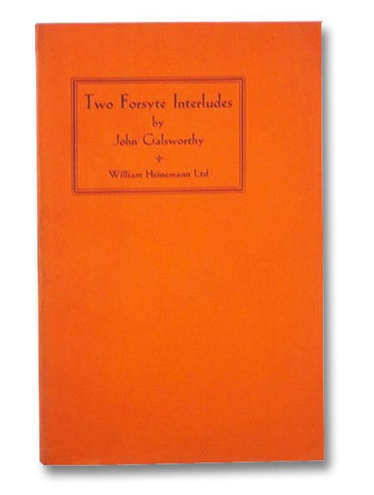 Two Forsyte Interludes, Galsworthy, John