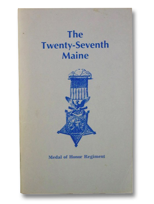 The Twenty-Seventh Maine (Medal of Honor Regiment), Stone, James M.