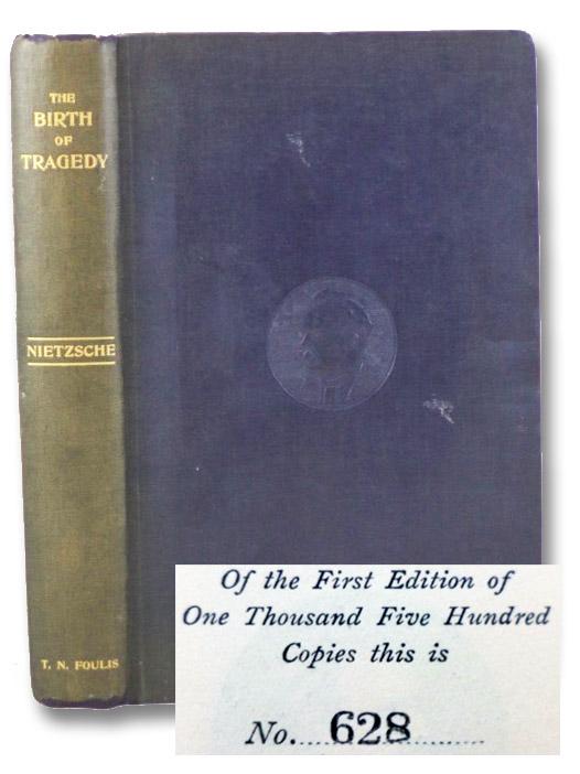 The Birth of Tragedy (The Complete Works of Friedrich Nietzsche, Volume Three [3]), Nietzsche, Friedrich; Haussmann, Wm. [William] A.; Forster-Nietzsche, Elizabeth