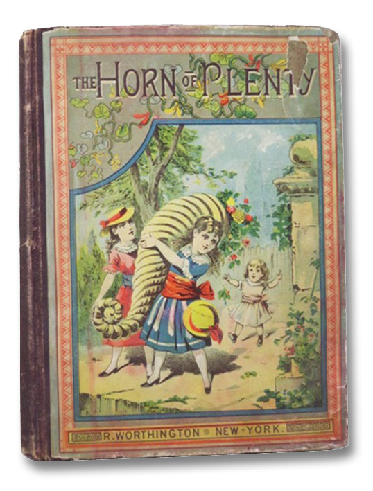 The Horn of Plenty of Home Poems and Home Pictures, May, Sophie; Alcott, Louisa M.