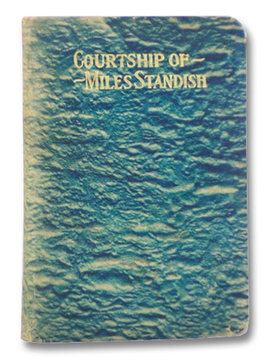 The Courtship of Miles Standish, Longfellow, Henry Wadsworth
