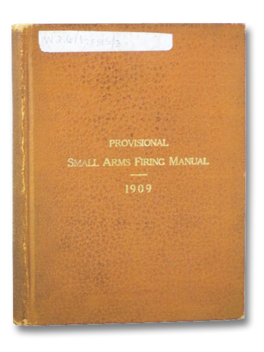Provisional Small Arms Firing Manual, 1909