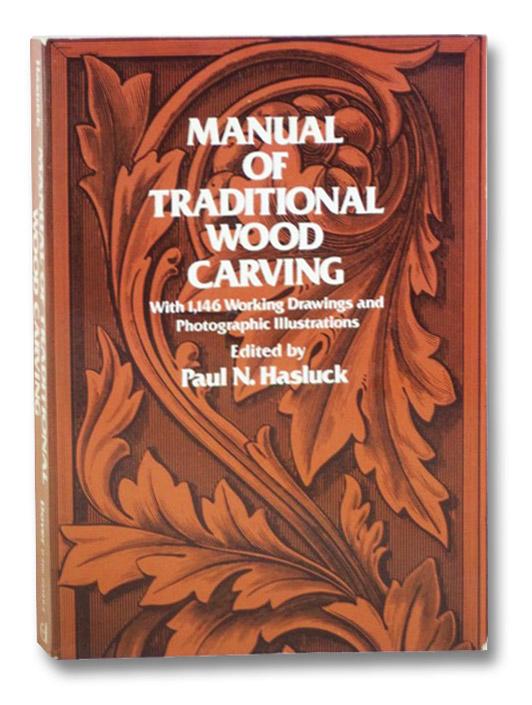 Manual of Traditional Wood Carving, Hasluck, Paul N.