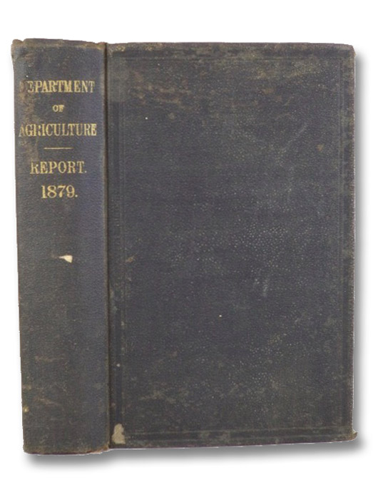 Report of the Commissioner of Agriculture for the Year 1879
