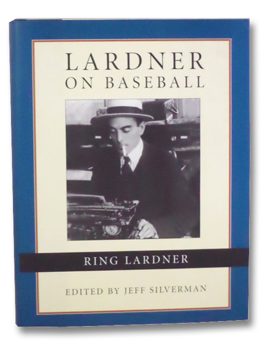 Lardner on Baseball, Lardner, Ring; Silverman, Jeff