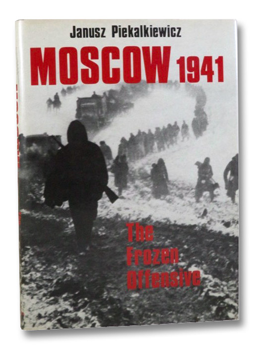Moscow, 1941: The Frozen Offensive, Piekalkiewicz, Janusz