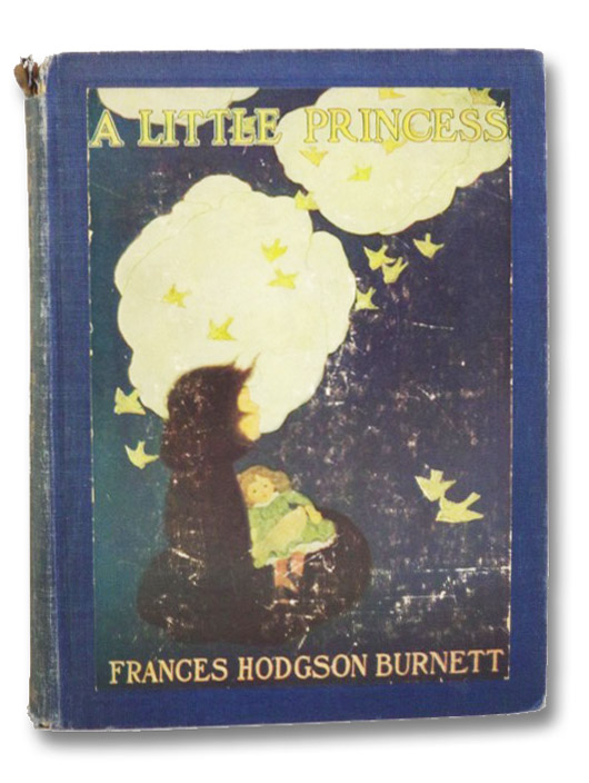 A Little Princess: Being the Whole Story of Sara Crewe Now Told for the First Time, Burnett, Frances Hodgson
