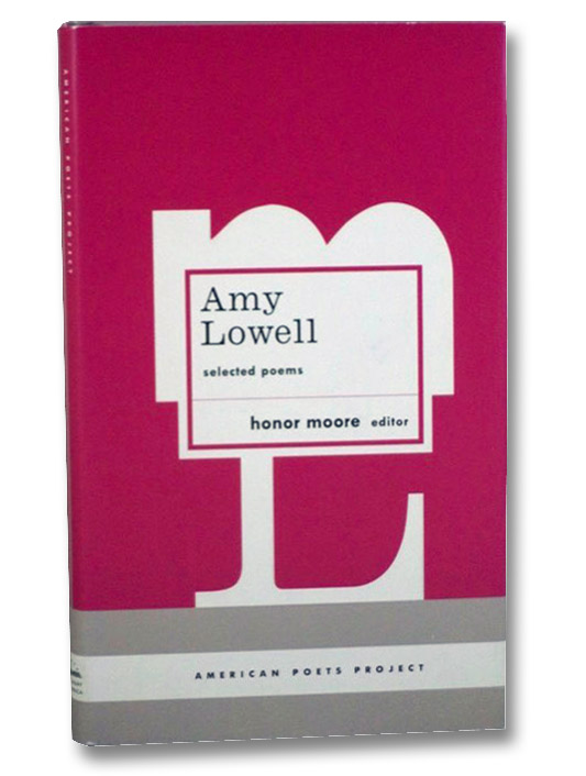 Amy Lowell: Selected Poems, Lowell, Amy