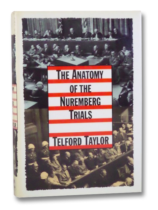 The Anatomy of the Nuremberg Trials, Taylor, Telford