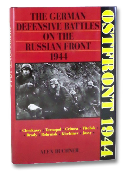 Ostfront, 1944: The German Defensive Battles on the Russian Front, 1944, Buchner, Alex