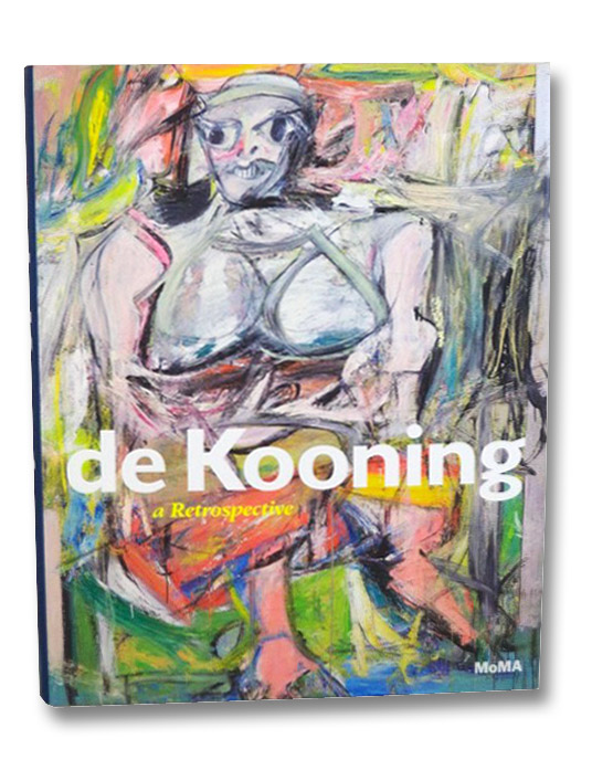 De Kooning: A Retrospective [Willem], [De Kooning]; Elderfield, John; Mahony, Lauren; Field, Jennifer; Huisinga, Delphine; Coddington, Jim; Lake, Susan F.; Frankel, David