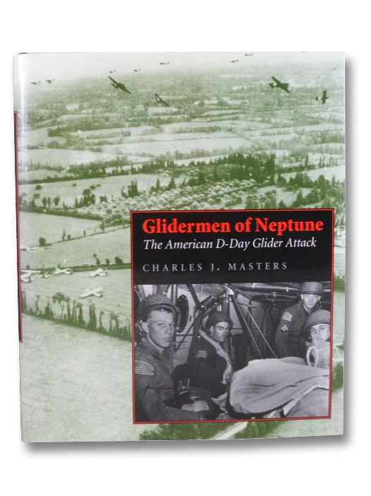 Glidermen of Neptune: The American D-Day Glider Attack, Masters, Charles J.