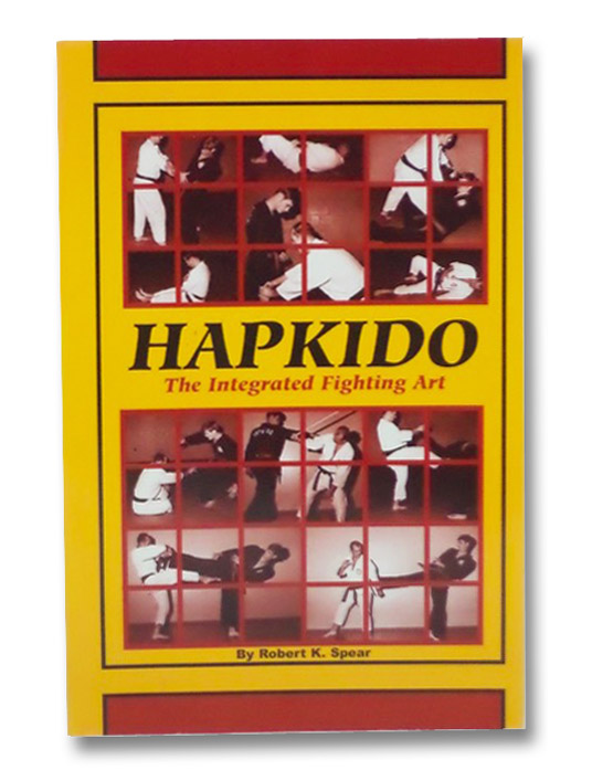 Hapkido: The Integrated Fighting Art, Spear, Robert K.