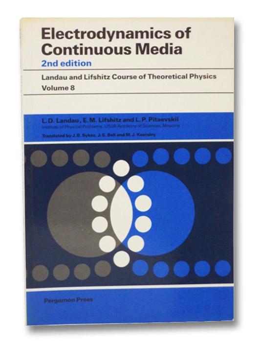 Electrodynamics of Continuous Media (2nd Edition), Landau, L.D.; Lifshitz, E.M.