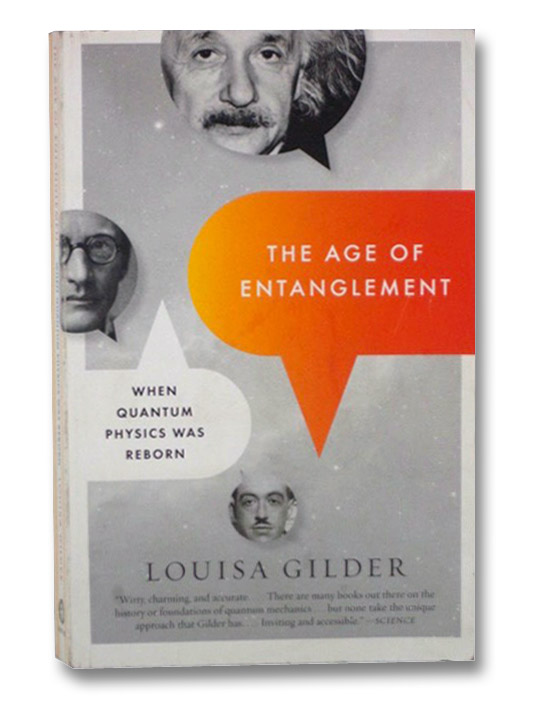 The Age of Entanglement: When Quantum Physics Was Reborn, Gilder, Louisa