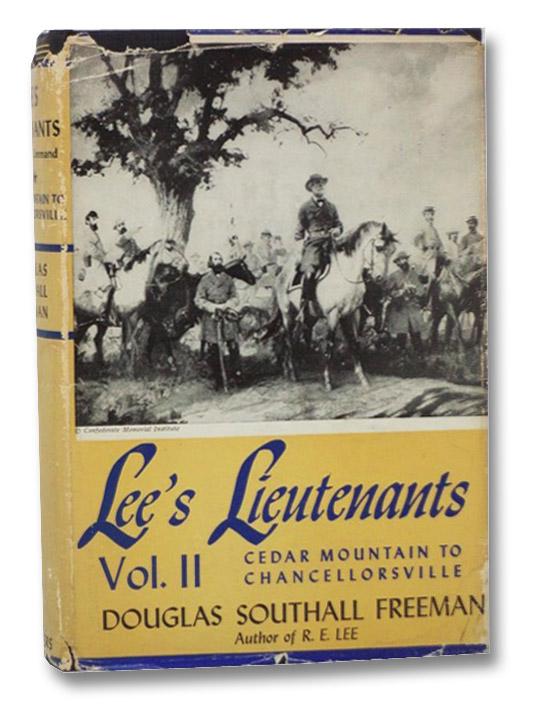 Lee's Lieutenants: A Study in Command, Volume II [2]: Cedar Mountain to Chancellorsville, Freeman, Douglas Southall