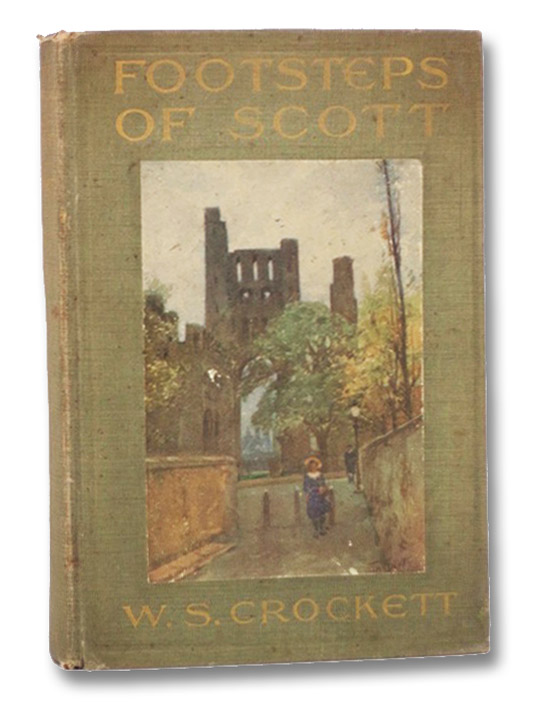 Footsteps of Scott, Crockett, W.S.; Scott, Tom