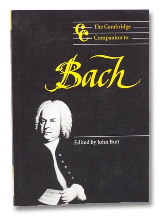 The Cambridge Companion to Bach, Butt, John
