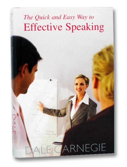 The Quick and Easy Way to Effective Speaking, Carnegie, Dale