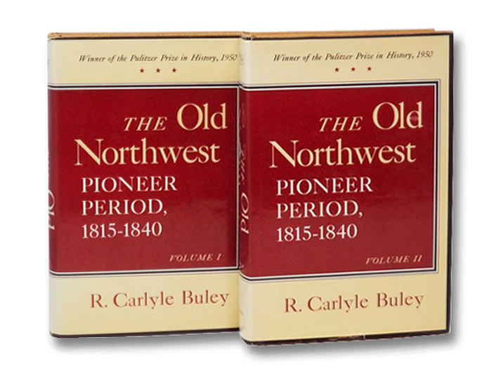 The Old Northwest: Pioneer Period 1815-1840 (2-Volume Set), Buley, R. Carlyle