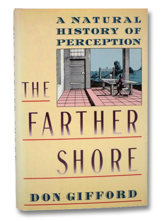 The Farther Shore: A Natural History of Perception, 1798-1984, Gifford, Don