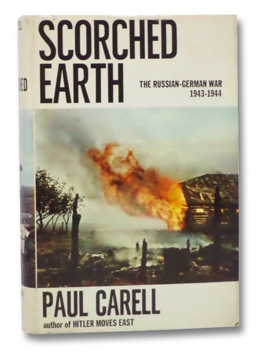 Scorched Earth: The Russian-German War, 1943-1944, Carell, Paul