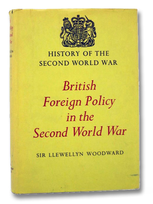 British Foreign Policy in the Second World War (History of the Second World War United Kingdom Military Series), Woodward, Llewellyn