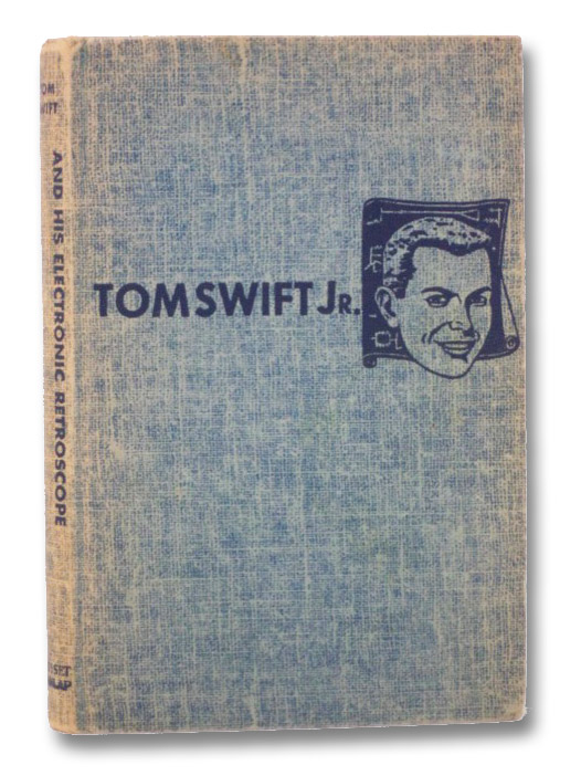 Tom Swift and His Electronic Retroscope (The New Tom Swift Jr. Adventures, No. 14), Appleton, Victor; Kaye, Graham