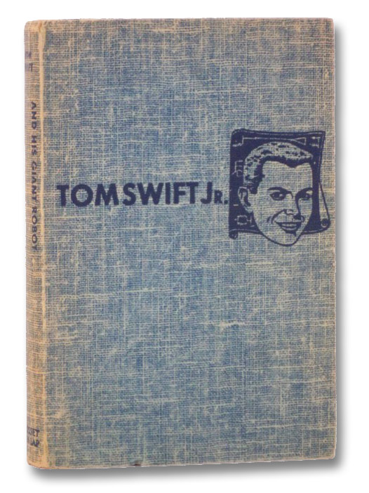 Tom Swift and His Giant Robot (The New Tom Swift Jr. Adventures, No. 4), Appleton, Victor; Kaye, Graham