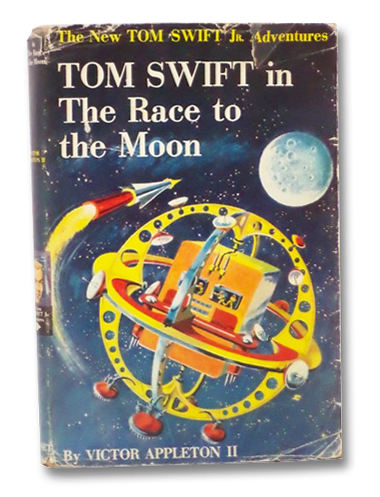Tom Swift in the Race to the Moon (The New Tom Swift Jr. Adventures Series, Book 12), Appleton, Victor; Kaye, Graham