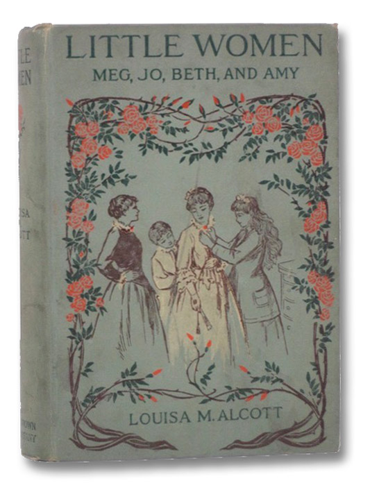 Little Women; or, Meg, Jo, Bethy, and Amy, Alcott, Louisa M. [May]