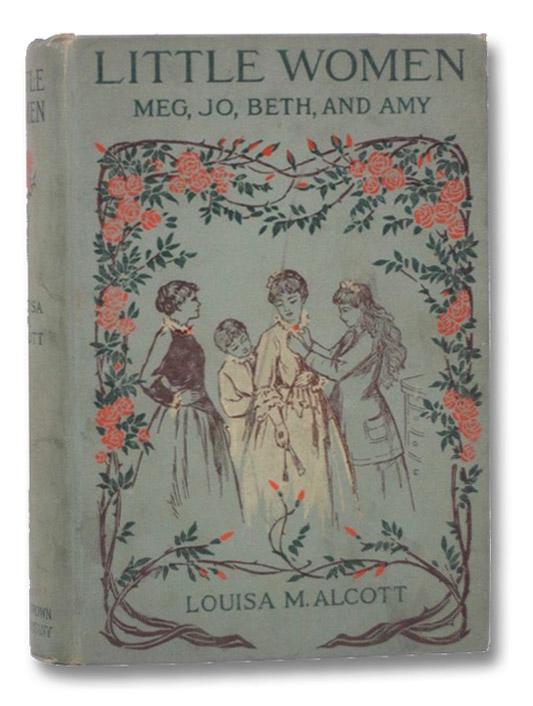 Little Women; or, Meg, Jo, Bethy, and Amy, Alcott, Louisa M. [May]