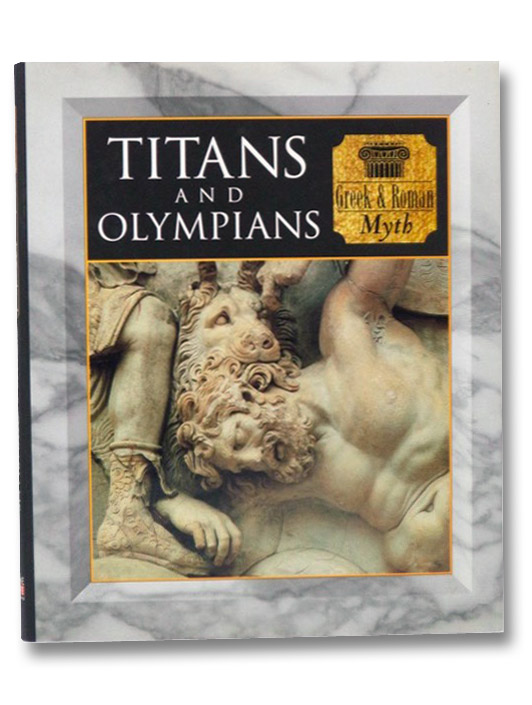 Titans and Olympians: Greek and Roman Myth (Myth and Mankind), Allan, Tony; Maitland, Sara