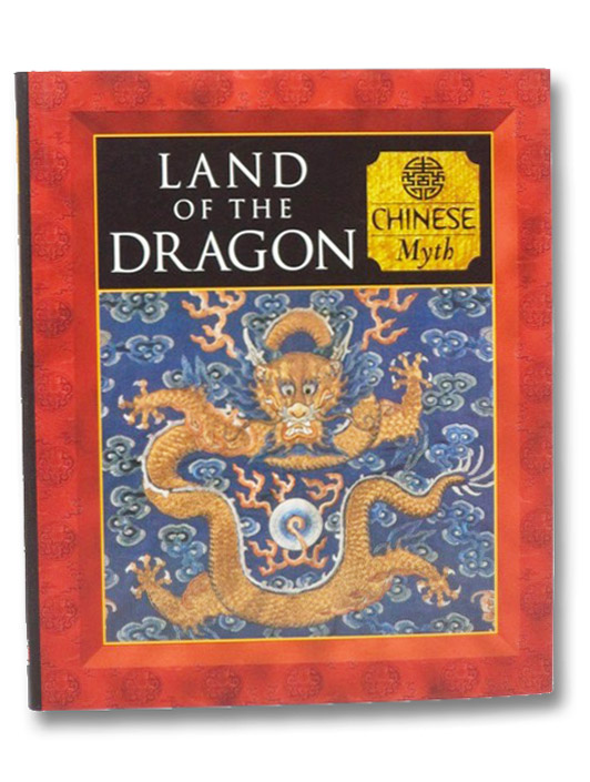 Land of the Dragon: Chinese Myth (Myth and Mankind), Allan, Tony; Phillips, Charles