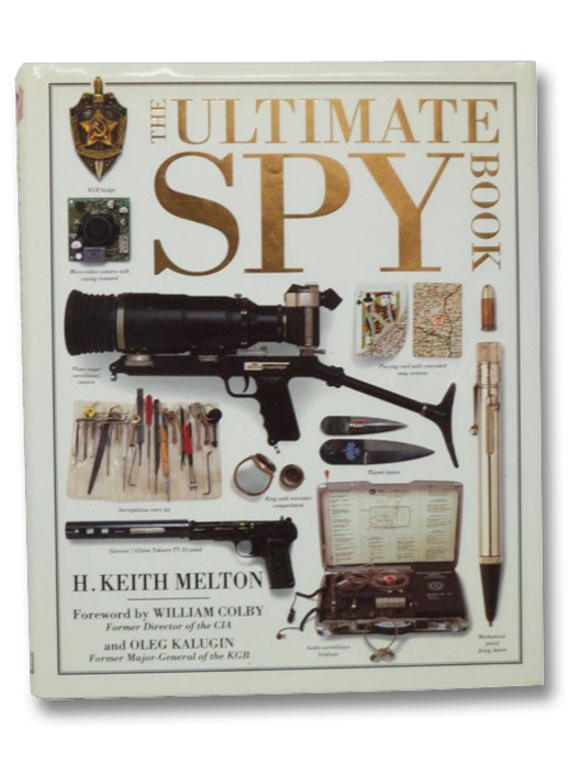 The Ultimate Spy Book (DK), Melton, H. Keith; Colby, William; Kalugin, Oleg
