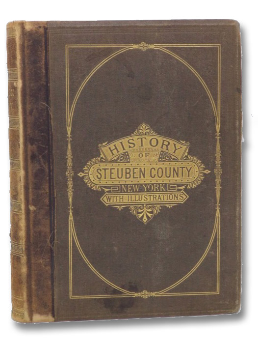 History of Steuben County, New York, with Illustrations and Biographical Sketches of Some of Its Prominent Men and Pioneers., Clayton, W.W.