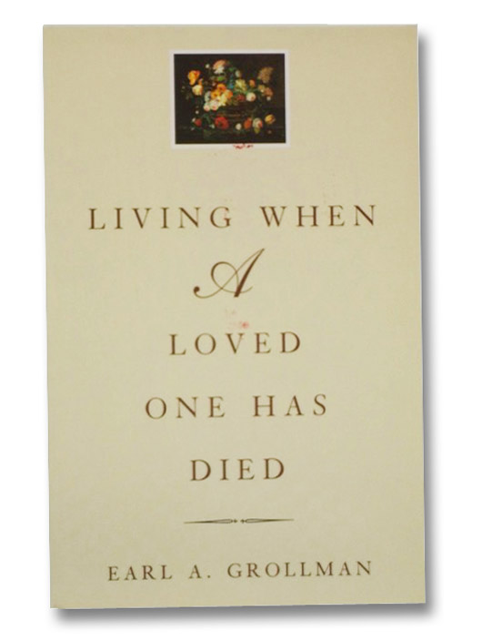 Living When a Loved One Has Died, Grollman, Earl A.