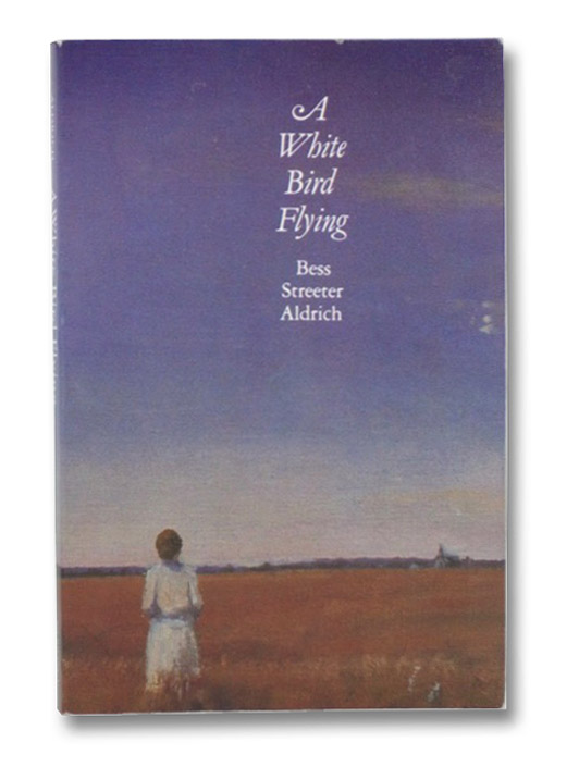 A White Bird Flying, Aldrich, Bess Streeter