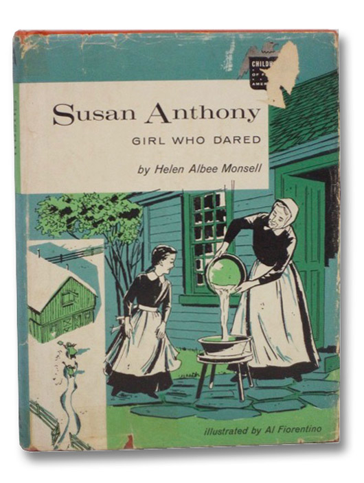 Susan Anthony: Girl Who Dared (The Childhood of Famous Americans Series), Monsell, Helen Albee; Fiorentino, Al
