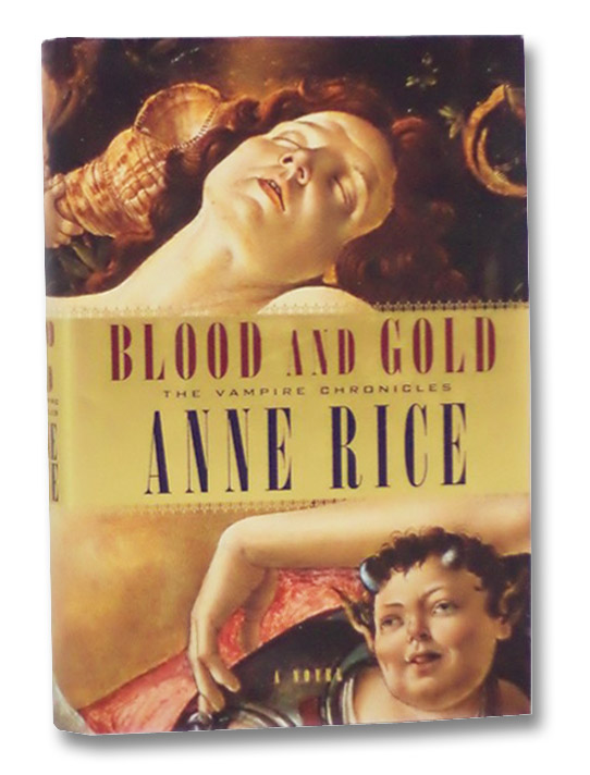 Blood and Gold or, the Story of Marius: A Novel (The Vampire Chronicles), Rice, Anne