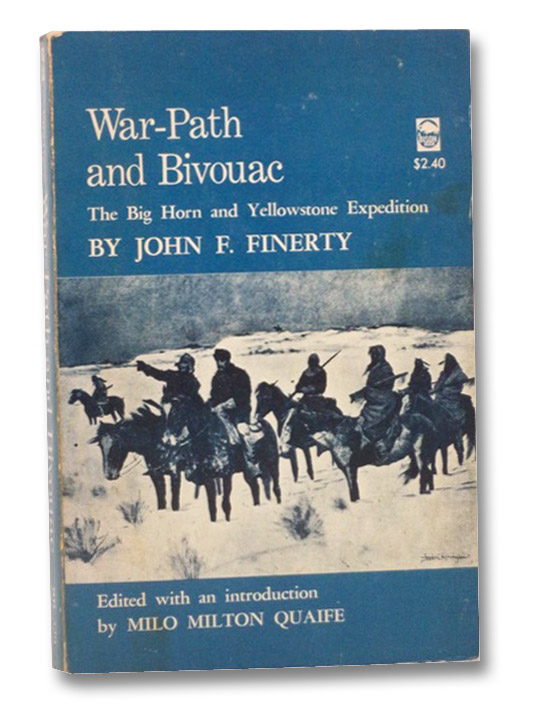 War-Path and Bivouac: The Big Horn and Yellowstone Expedition, Finerty, John F.; Qaife, Milo Milton